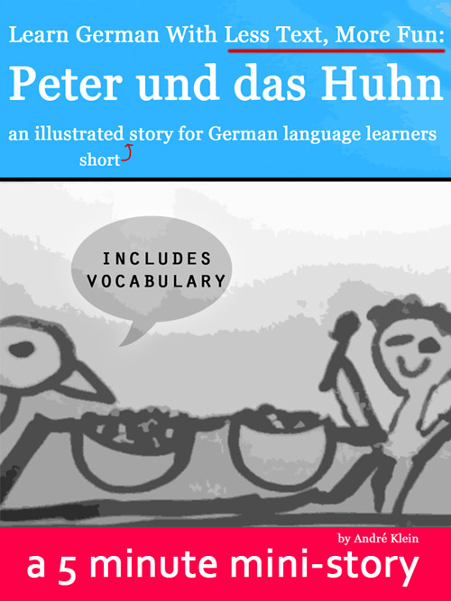 Learn German With Less Text, More Fun: Peter und das Huhn – an illustrated (short) story for German language learners cover