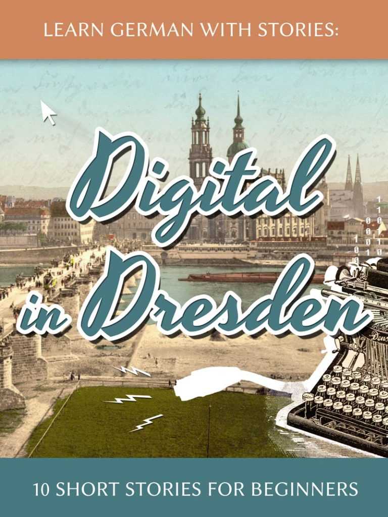 Learn German with Stories: Digital in Dresden – 10 Short Stories for Beginners cover