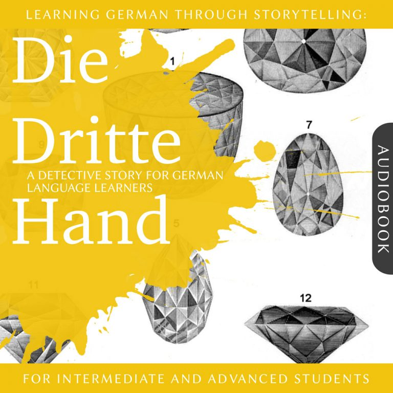 Learning German Through Storytelling: Die Dritte Hand – A Detective Story For German Learners (for intermediate and advanced) cover