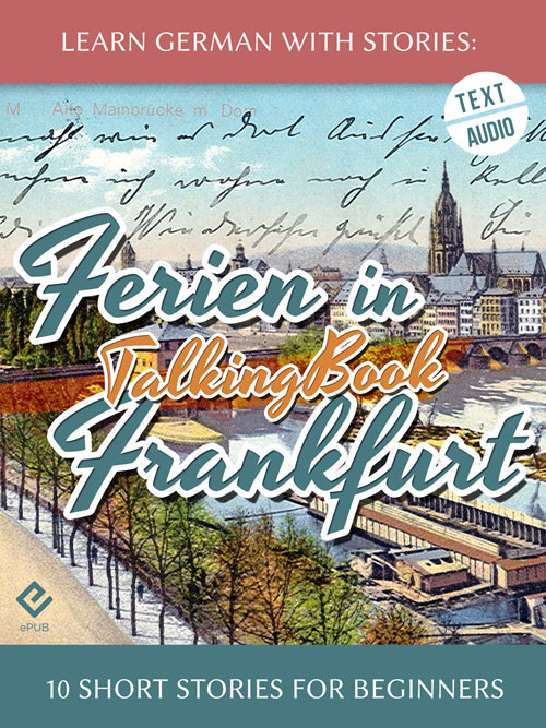 Learn German With Stories: Ferien in Frankfurt – 10 Short Stories for Beginners (TalkingBook) cover